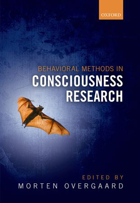 Behavioural Methods in Consciousness Research edited by Morten Overgaard